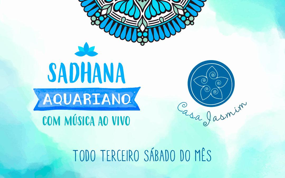 Sadhana Aquariano na Casa Jasmim | 2019