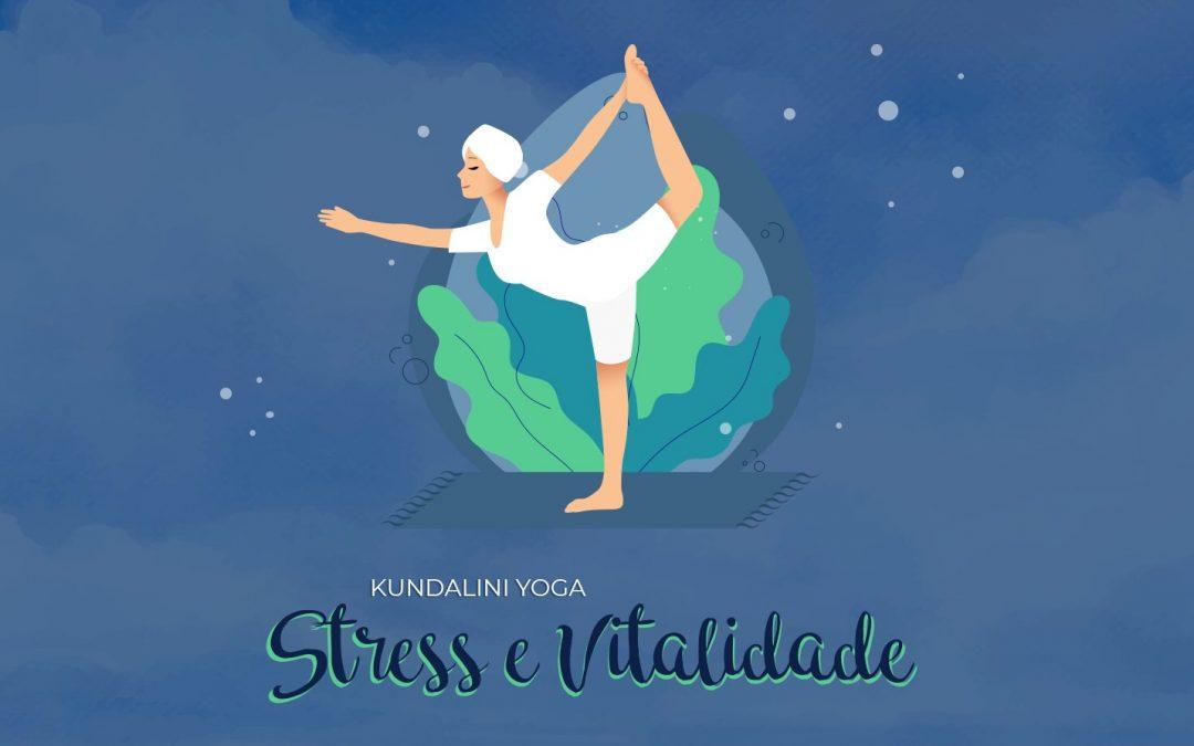Stress e Vitalidade | Kundalini Yoga